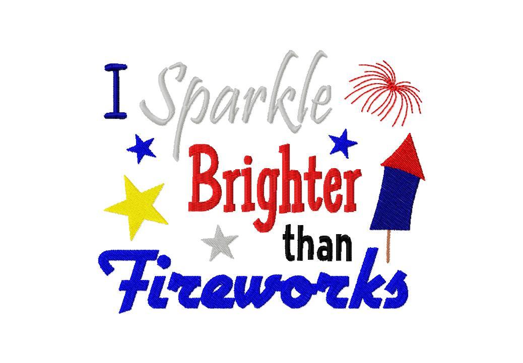 I sparkle birghter than fireworks machine embroidery design