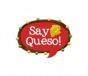 Say Queso 5_5 inch